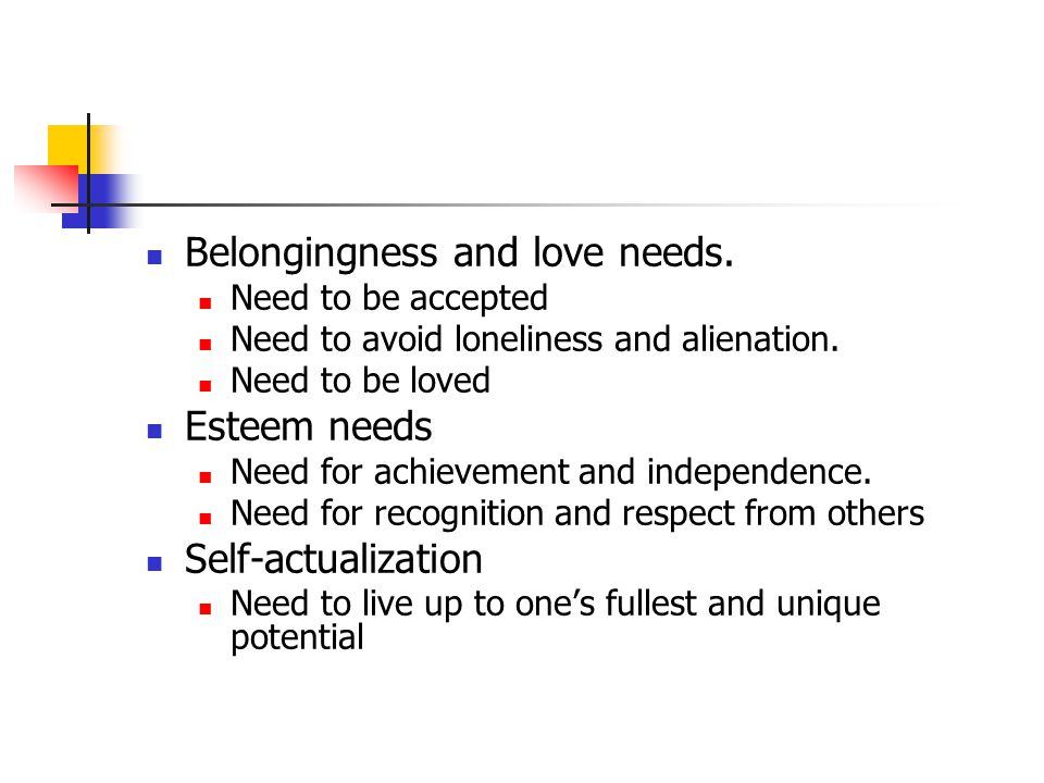 Belongingness and love needs.