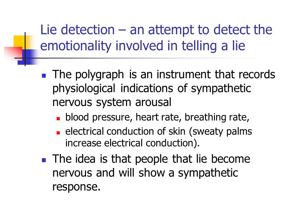 Lie detection – an attempt to detect the emotionality involved in telling a lie