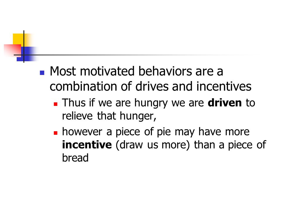 Most motivated behaviors are a combination of drives and incentives