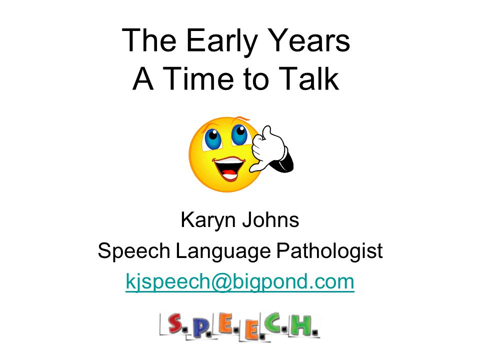 The Early Years A Time to Talk