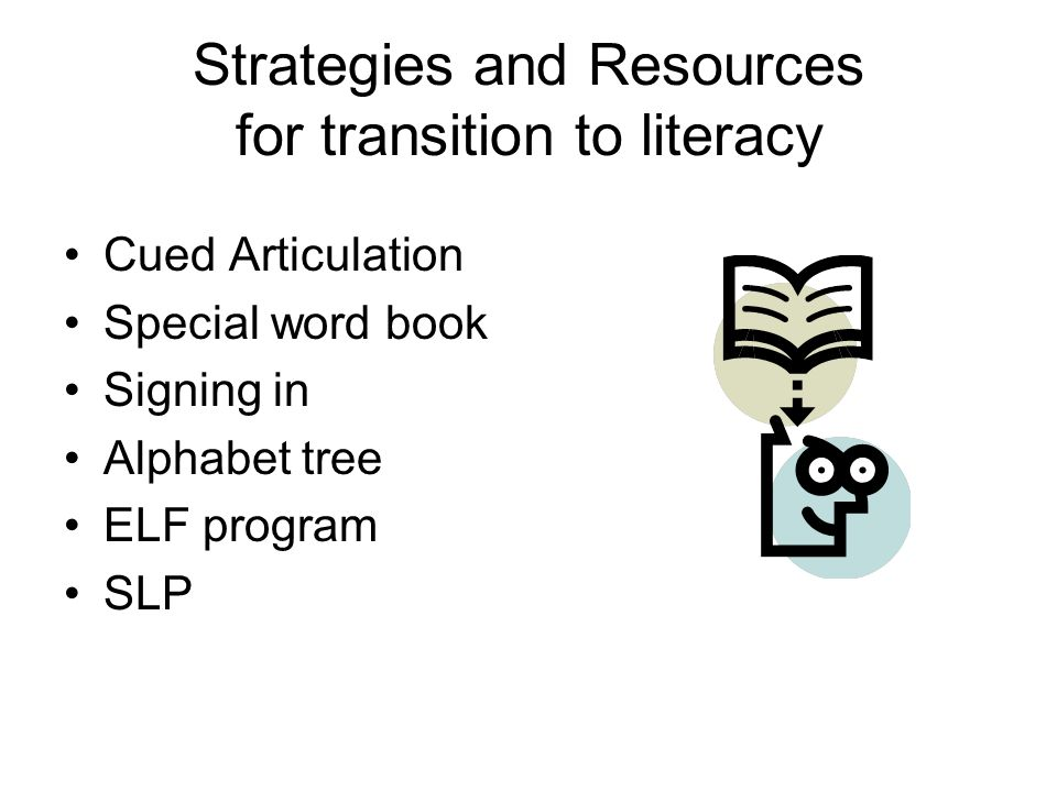Strategies and Resources for transition to literacy