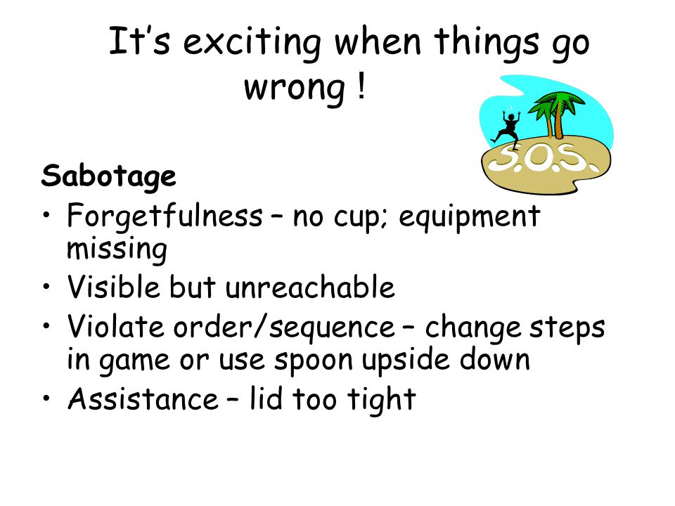 It's exciting when things go wrong !