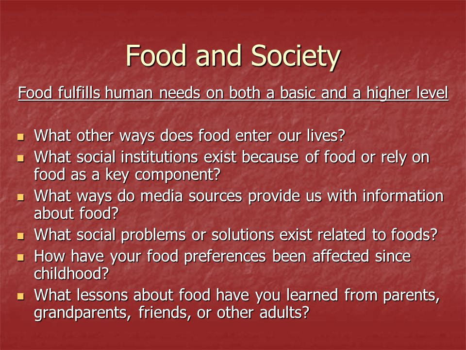 Food fulfills human needs on both a basic and a higher level