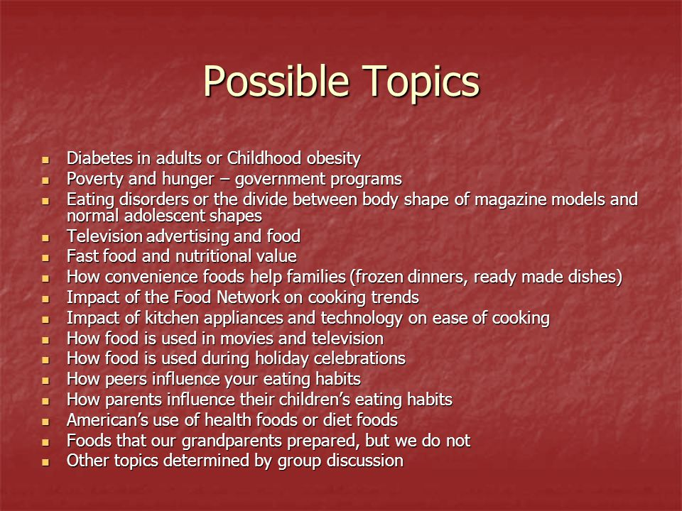 Possible Topics Diabetes in adults or Childhood obesity