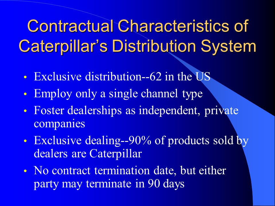 Contractual Characteristics of Caterpillar's Distribution System
