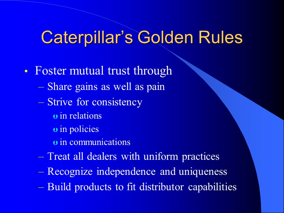 Caterpillar's Golden Rules