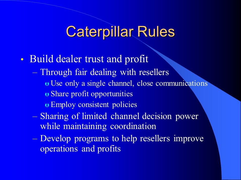 Caterpillar Rules Build dealer trust and profit