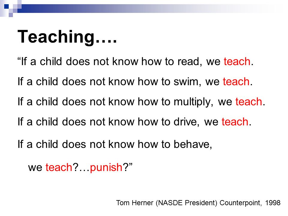 Teaching…. we teach …punish