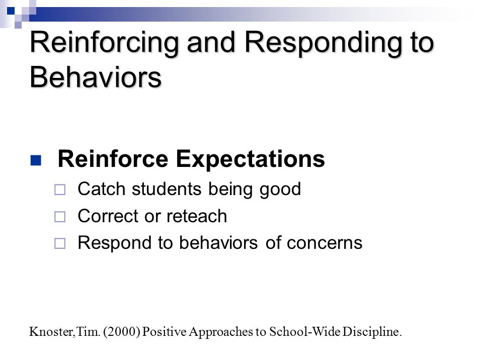 Reinforcing and Responding to Behaviors