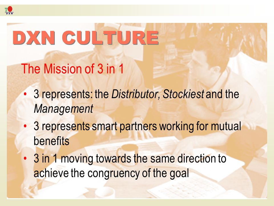 DXN CULTURE The Mission of 3 in 1