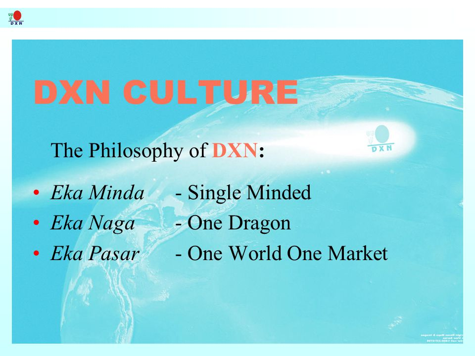 DXN CULTURE The Philosophy of DXN: Eka Minda - Single Minded