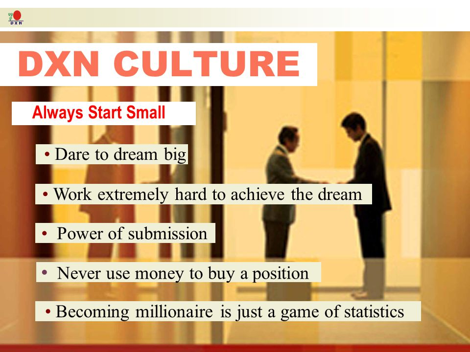 DXN CULTURE Always Start Small Dare to dream big