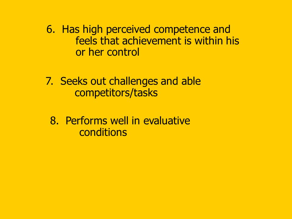 6. Has high perceived competence and