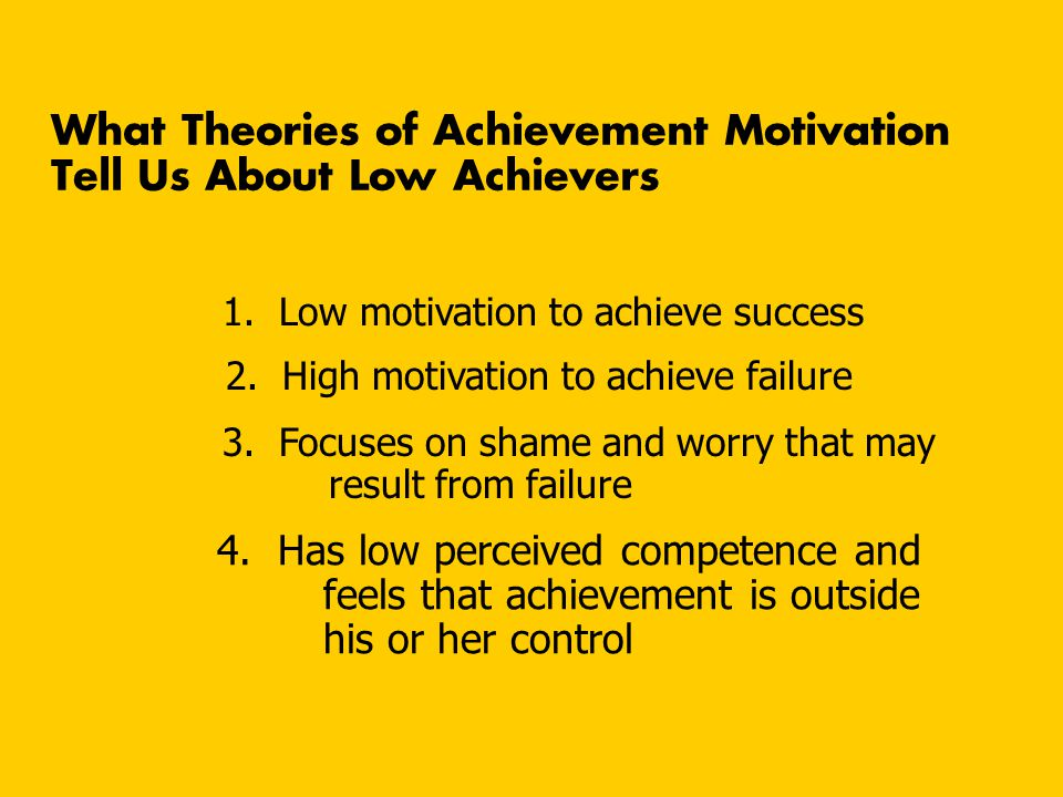What Theories of Achievement Motivation Tell Us About Low Achievers