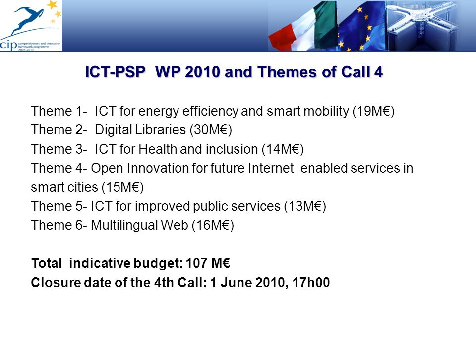 ICT-PSP WP 2010 and Themes of Call 4