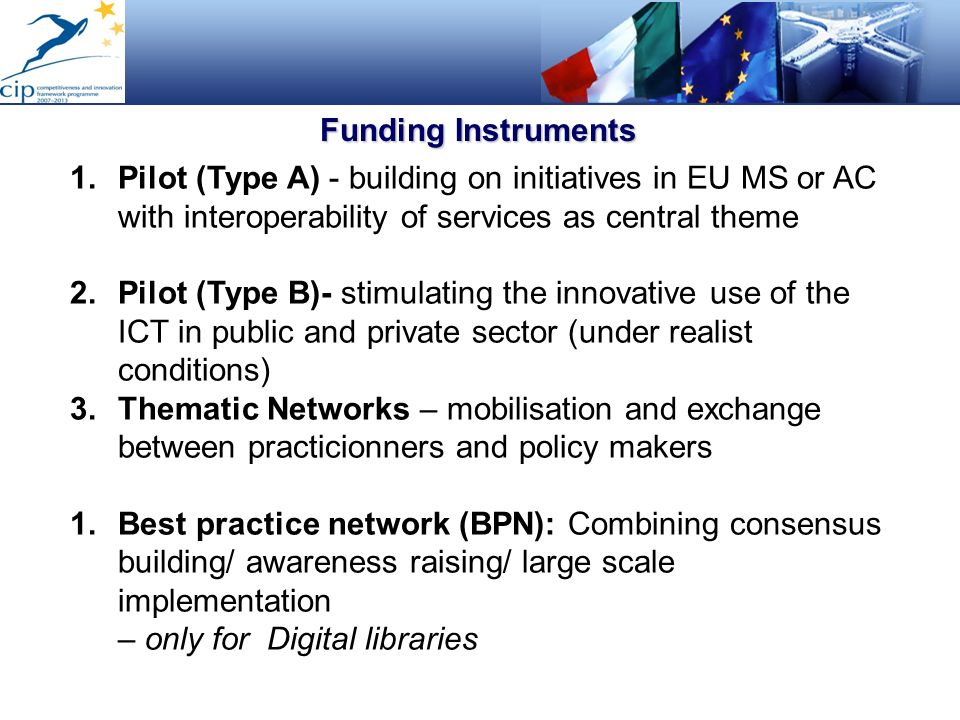 Funding InstrumentsPilot (Type A) - building on initiatives in EU MS or AC with interoperability of services as central theme.