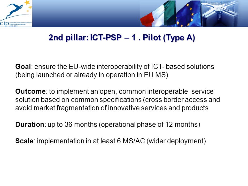 2nd pillar: ICT-PSP – 1 . Pilot (Type A)