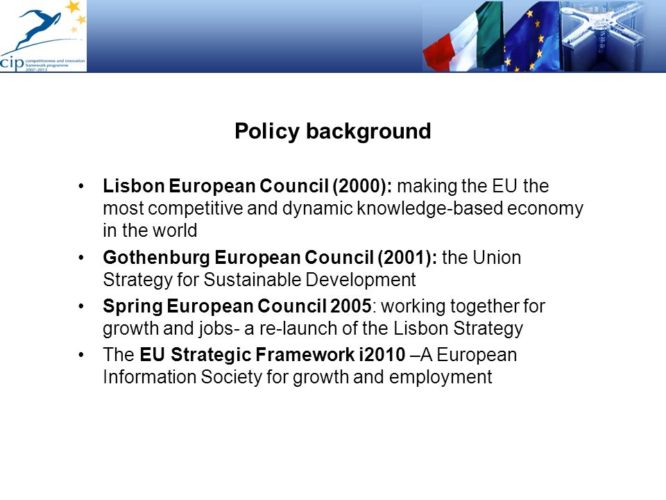 Policy background Lisbon European Council (2000): making the EU the most competitive and dynamic knowledge-based economy in the world.