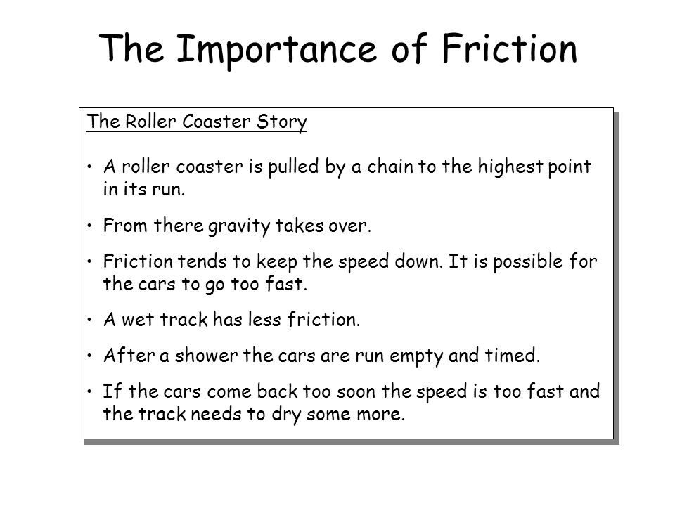 The Importance of Friction