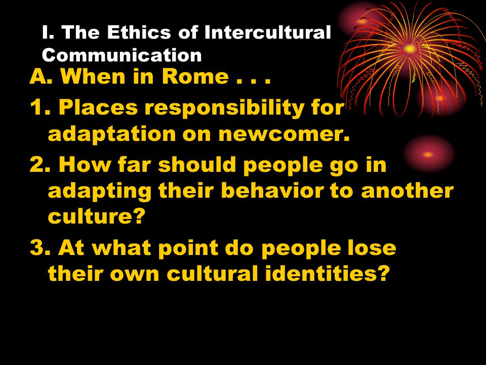 I. The Ethics of Intercultural Communication
