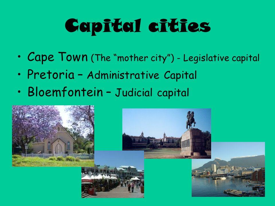 Capital cities Cape Town (The mother city ) - Legislative capital