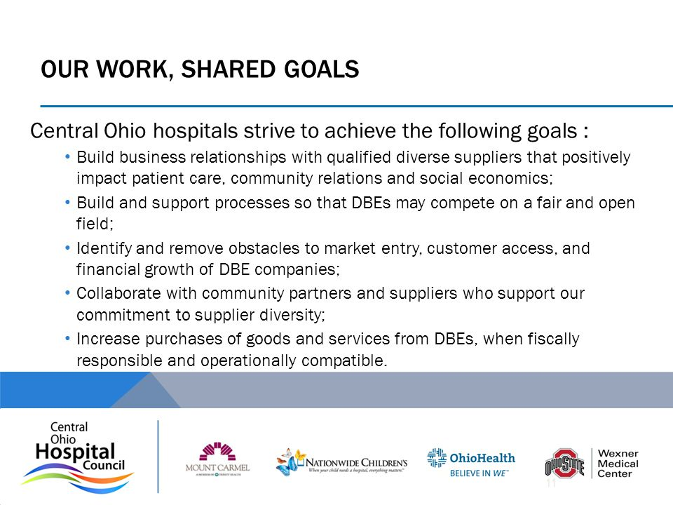 Our Work, Shared Goals Central Ohio hospitals strive to achieve the following goals :