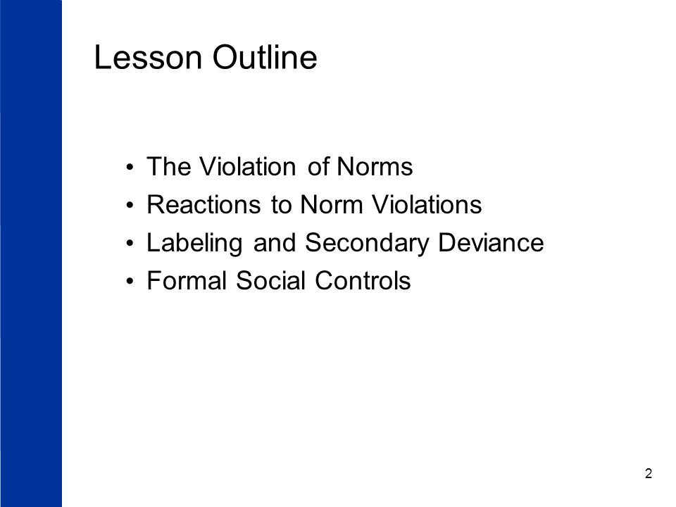 Lesson Outline The Violation of Norms Reactions to Norm Violations