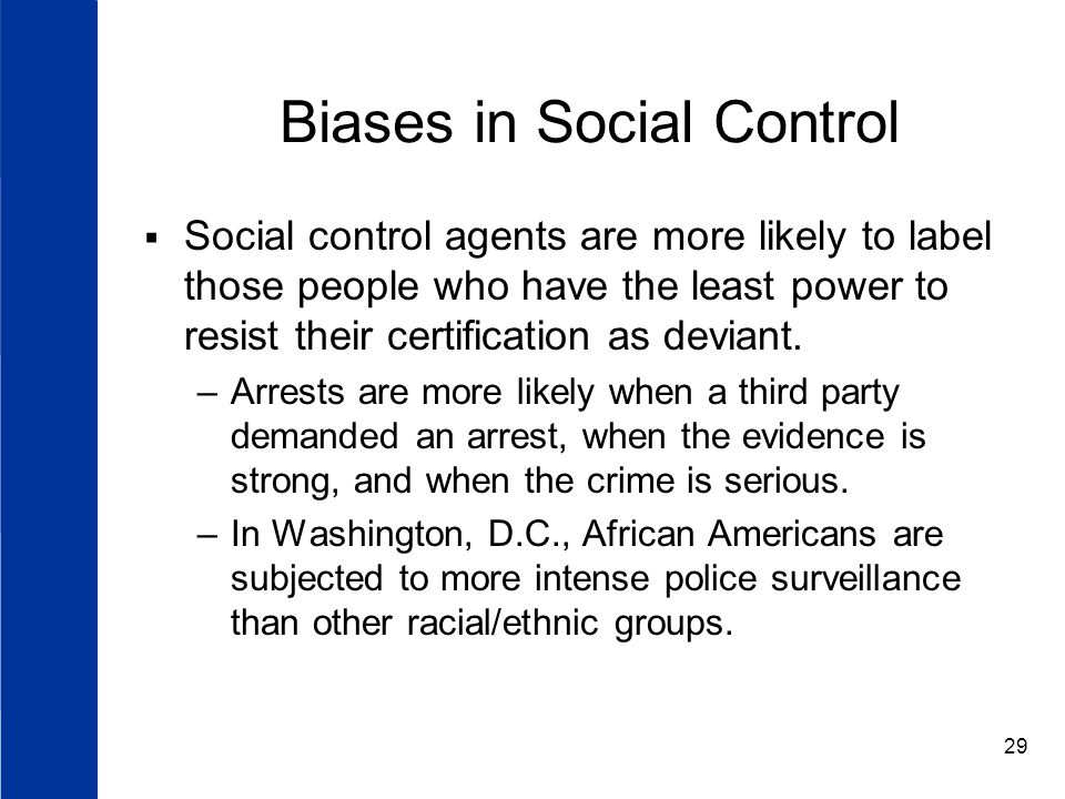 Biases in Social Control