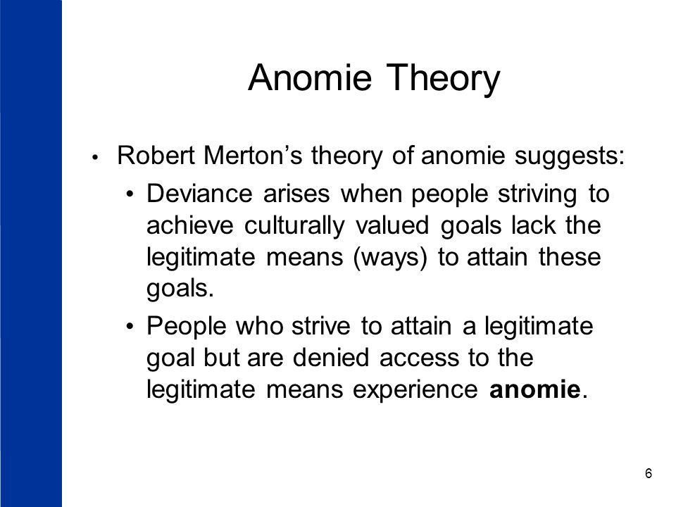 Anomie Theory Robert Merton's theory of anomie suggests: