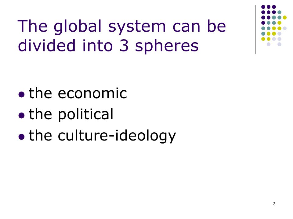 The global system can be divided into 3 spheres