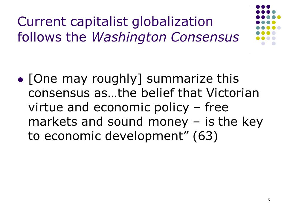 Current capitalist globalization follows the Washington Consensus