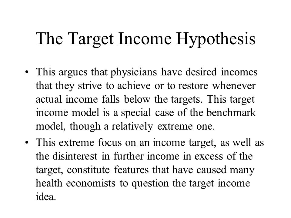 The Target Income Hypothesis