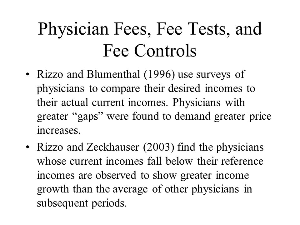 Physician Fees, Fee Tests, and Fee Controls