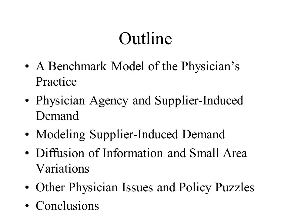 Outline A Benchmark Model of the Physician's Practice
