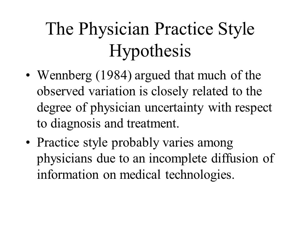 The Physician Practice Style Hypothesis
