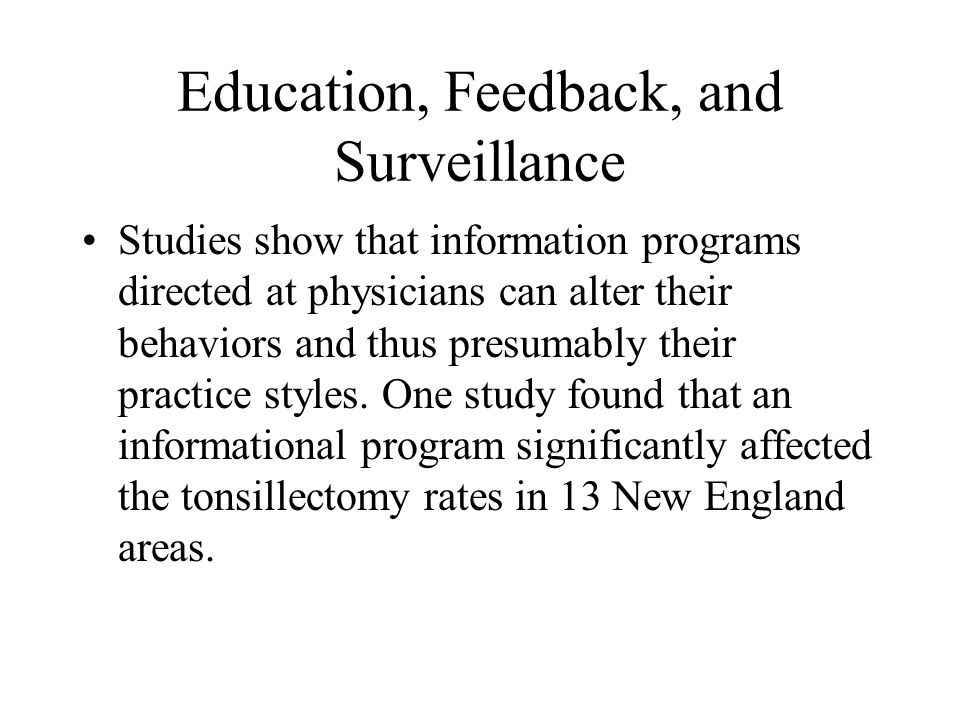 Education, Feedback, and Surveillance