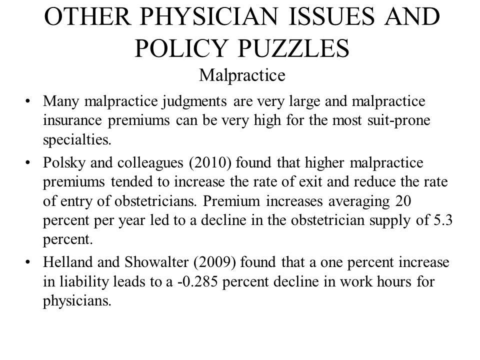 OTHER PHYSICIAN ISSUES AND POLICY PUZZLES Malpractice