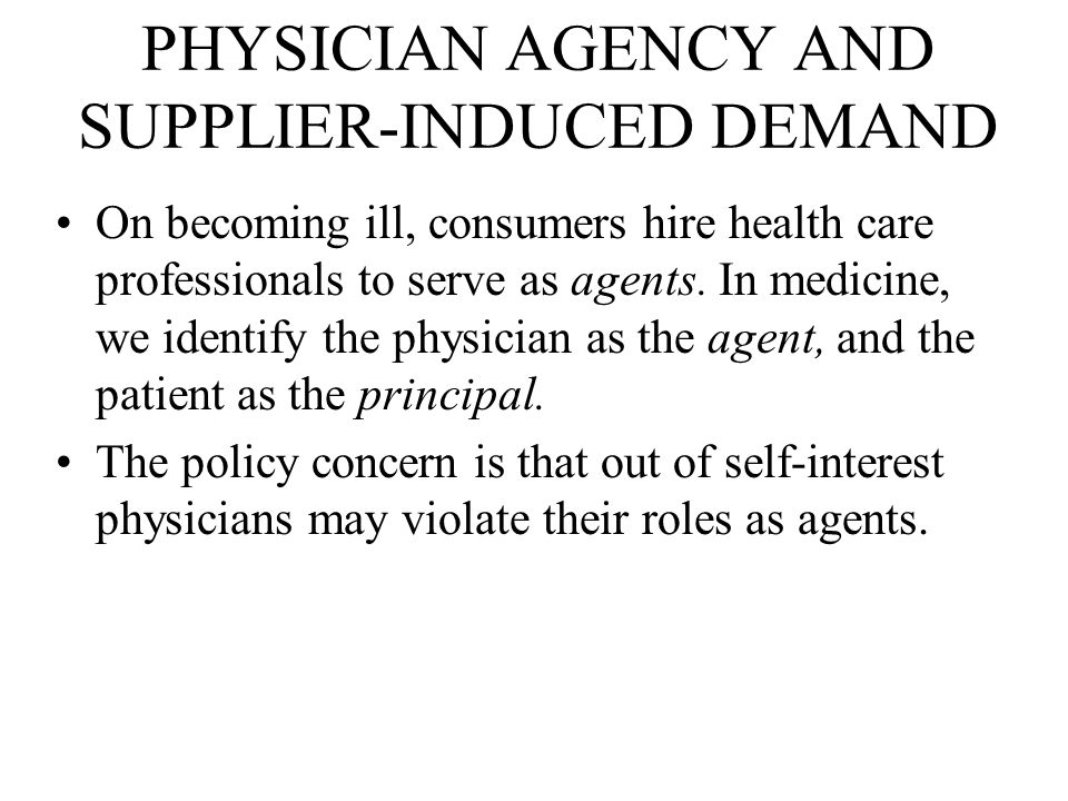 PHYSICIAN AGENCY AND SUPPLIER-INDUCED DEMAND