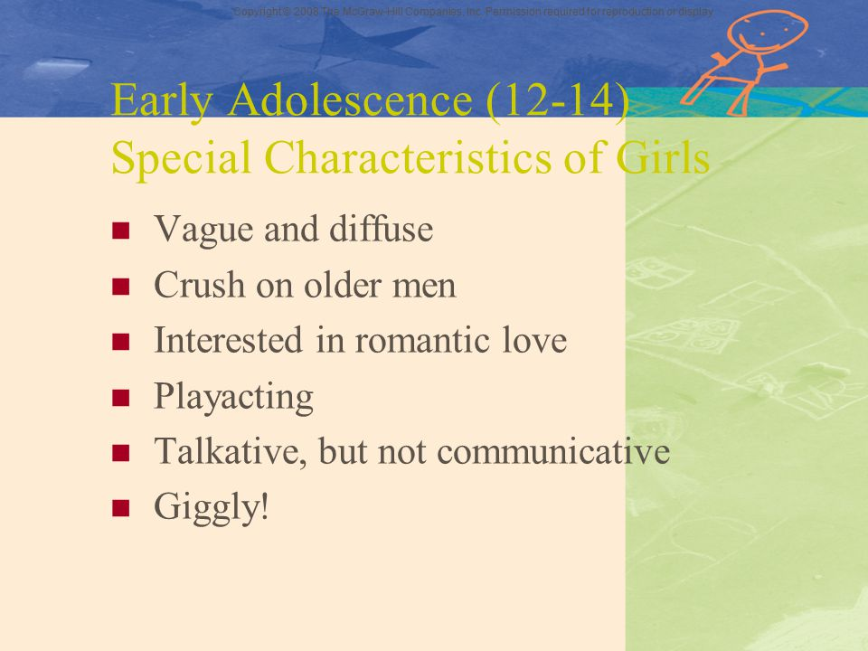 Early Adolescence (12-14) Special Characteristics of Girls
