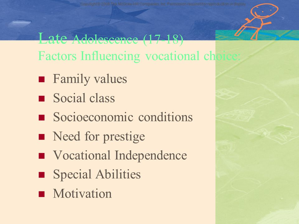 Late Adolescence (17-18) Factors Influencing vocational choice:
