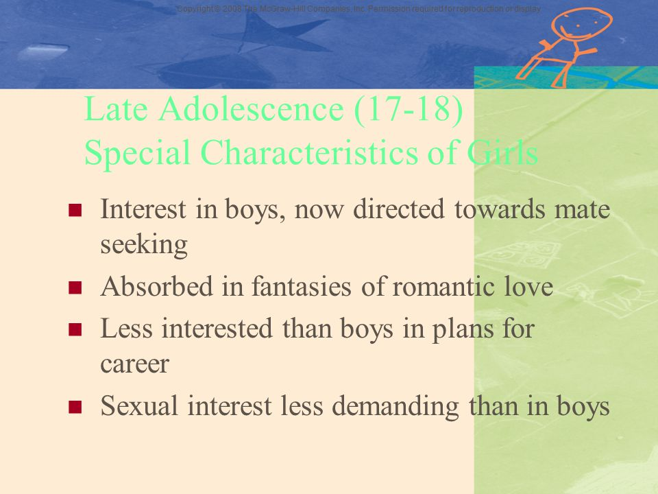 Late Adolescence (17-18) Special Characteristics of Girls