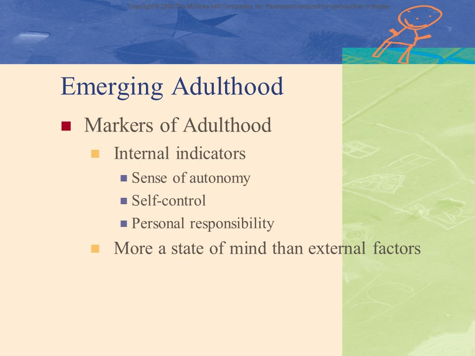 Emerging Adulthood Markers of Adulthood Internal indicators