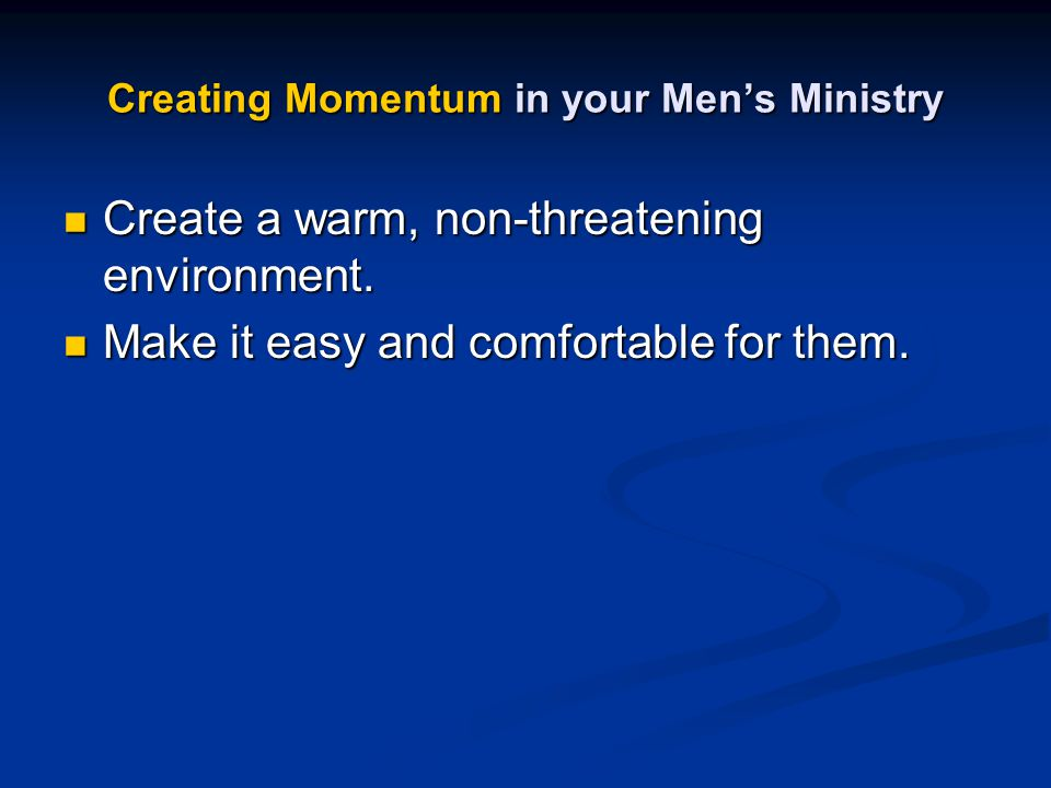 Creating Momentum in your Men's Ministry