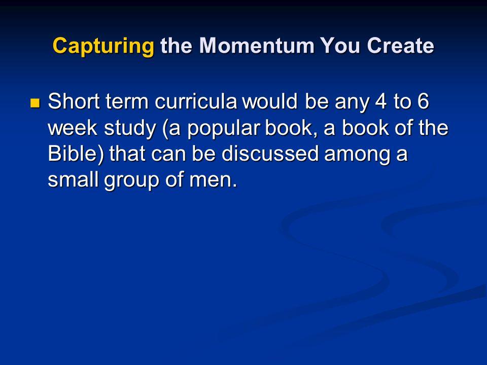 Capturing the Momentum You Create