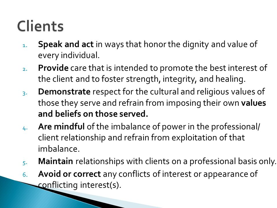 Clients Speak and act in ways that honor the dignity and value of every individual.