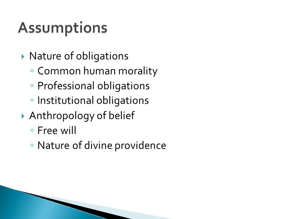 Assumptions Nature of obligations Common human morality