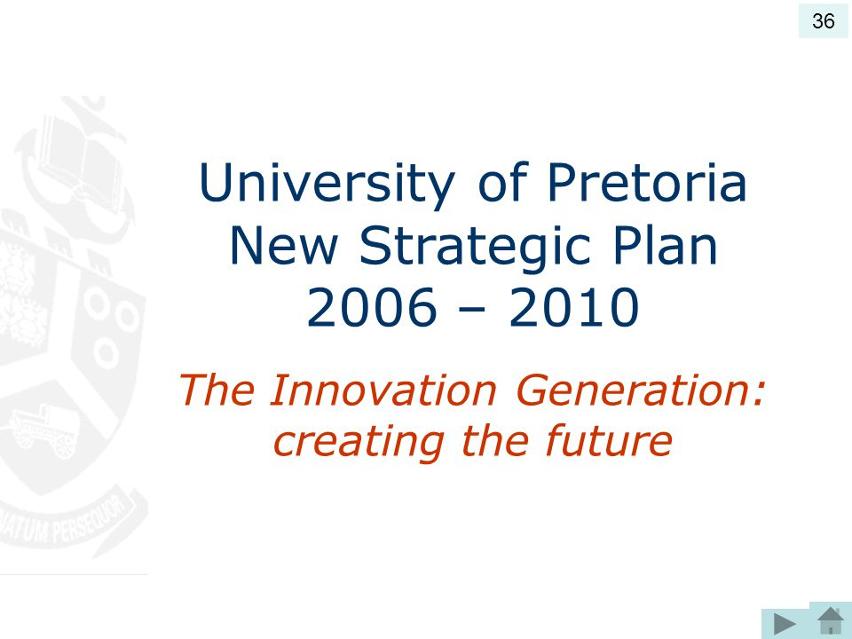 University of Pretoria New Strategic Plan 2006 – 2010