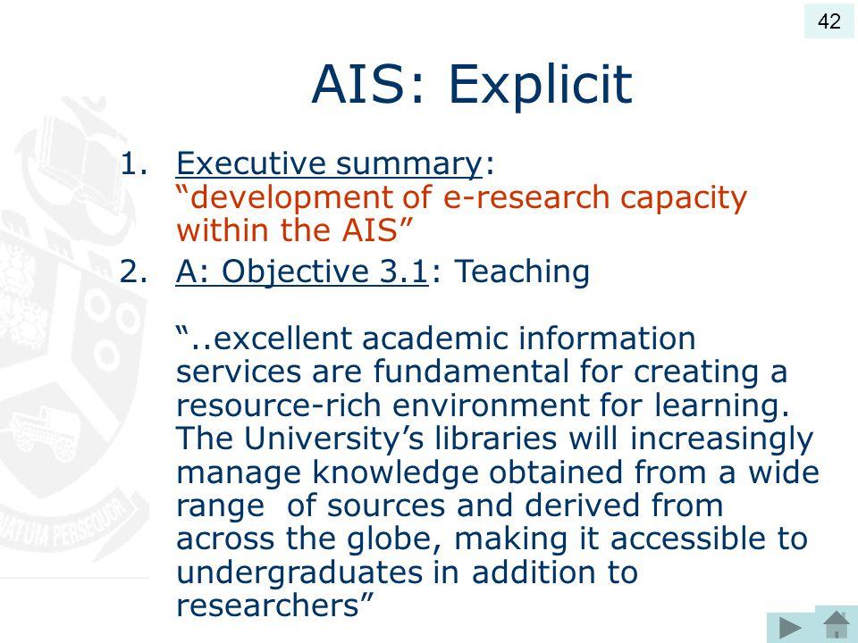 42 AIS: Explicit. Executive summary: development of e-research capacity within the AIS