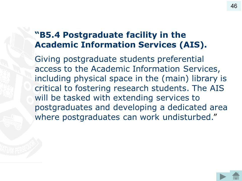 46 B5.4 Postgraduate facility in the Academic Information Services (AIS).