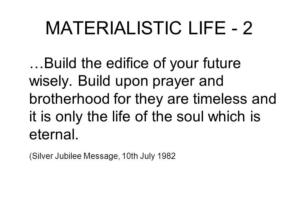 MATERIALISTIC LIFE - 2